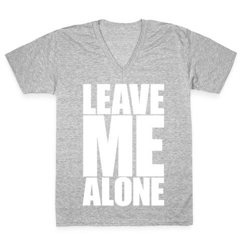 Leave Me Alone V-Neck Tee Shirt
