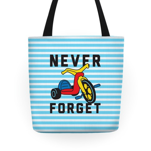 Never Forget Big Wheel Tote