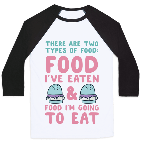 There Are Two Types Of Food