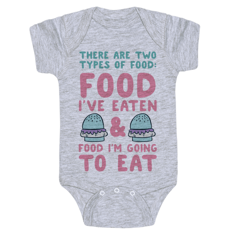 There Are Two Types Of Food Baby Onesy