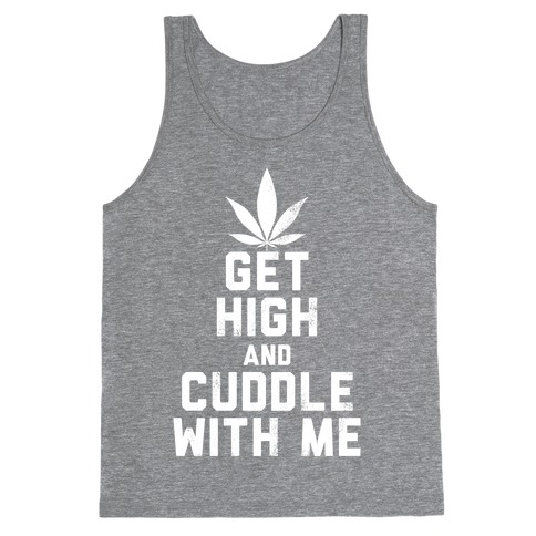 Get High and Cuddle (Dark Tank) Tank Top