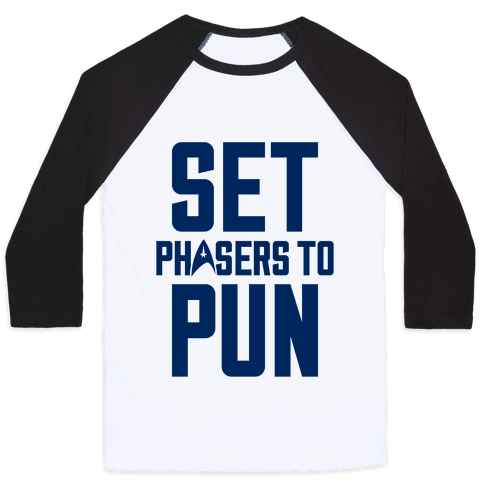 Set Phasers To Pun Baseball Tee