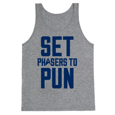 Set Phasers To Pun Tank Top