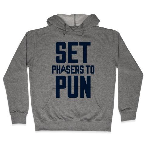 Set Phasers To Pun Hooded Sweatshirt