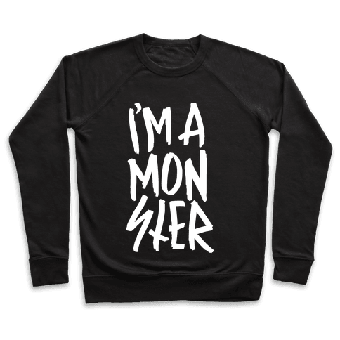 I'm A Monster Pullover