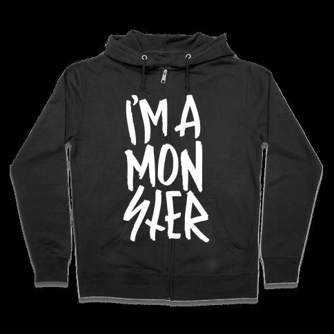 I'm A Monster Zip Hoodie