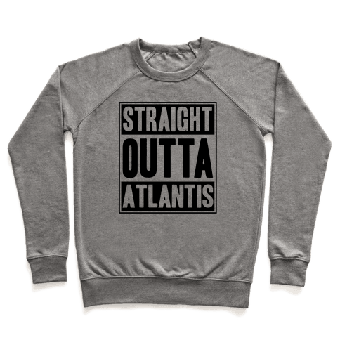 Straight Outta Atlantis Pullover