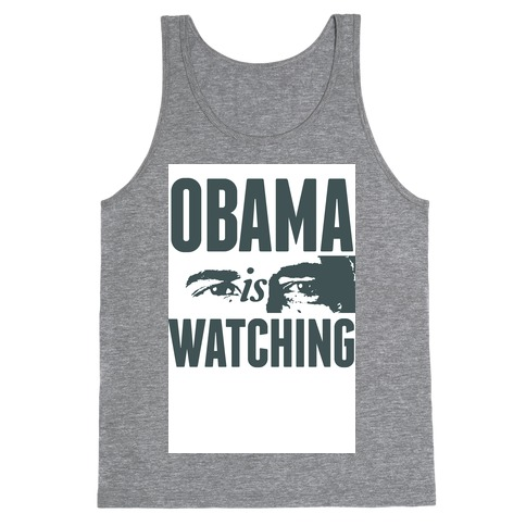 Obama is Watching Tank Top