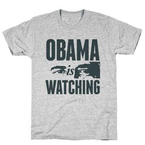 Obama is Watching Mens T-Shirt
