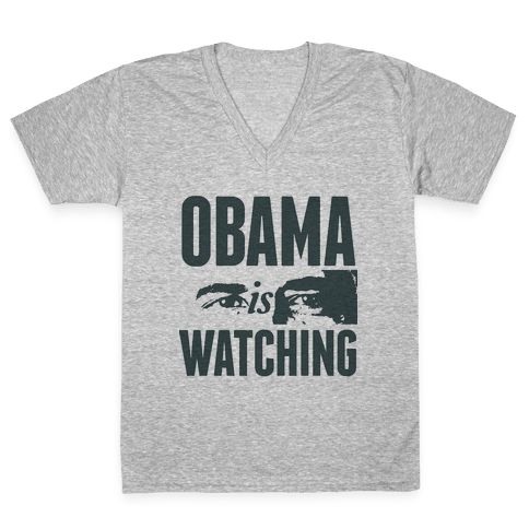 Obama is Watching V-Neck Tee Shirt