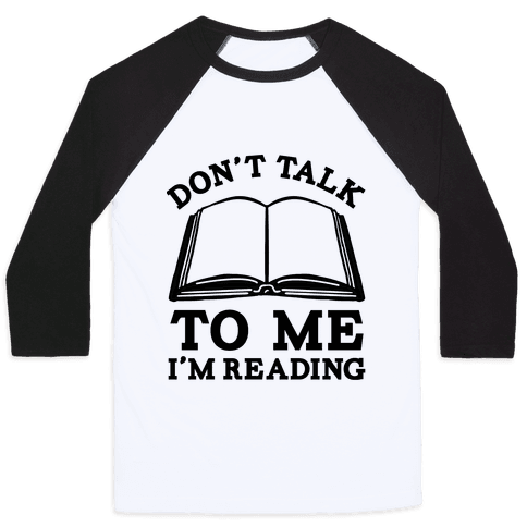 Don't Talk To Me I'm Reading Baseball Tee