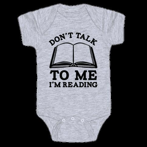 Don't Talk To Me I'm Reading Baby Onesy