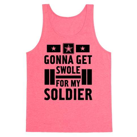 Getting Swole For My Soldier Tank Top