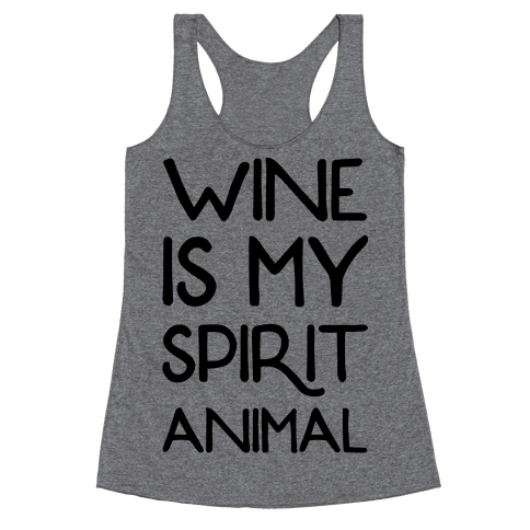 Wine Is My Spirit Animal Racerback Tank Top