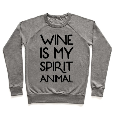 Wine Is My Spirit Animal Pullover