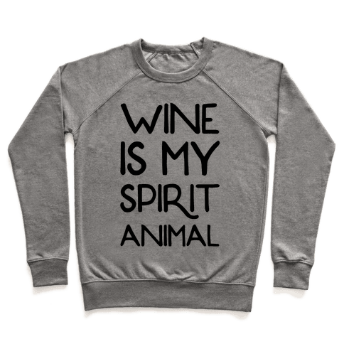 Wine Is My Spirit Animal Pullover