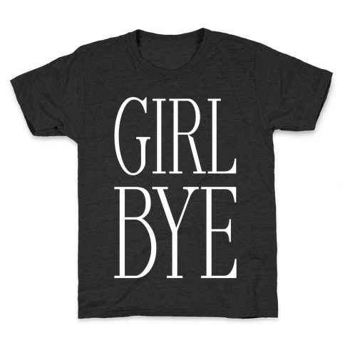 Girl Bye Kids T-Shirt