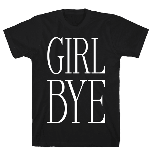 Girl Bye Mens T-Shirt