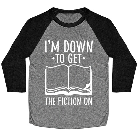 I'm Down to Get the Fiction on Baseball Tee