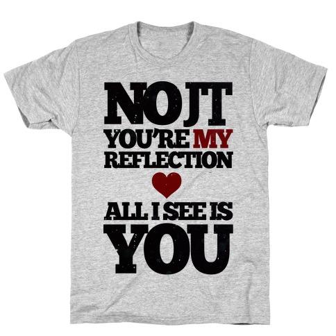 My Reflection T-Shirt