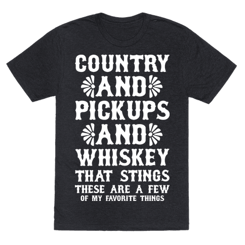 Country and Pickups and Whiskey That Sticks