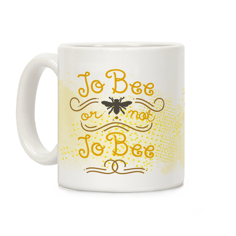 To Bee or Not To Bee Coffee Mug