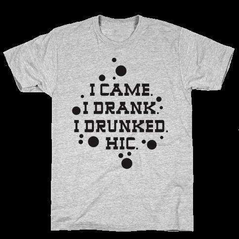 I Drunked. Mens T-Shirt