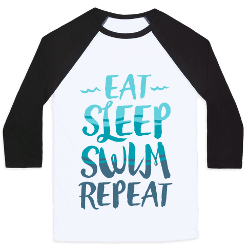 Eat Sleep Swim Repeat Baseball Tee