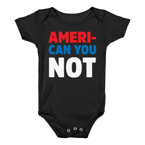 Ameri-Can You Not Baby Onesy