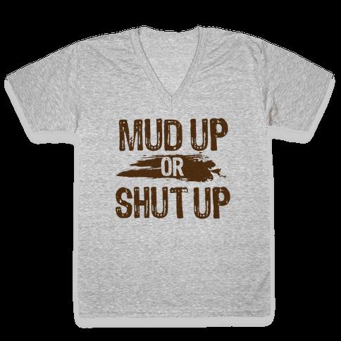 Mud Up Or Shut Up V-Neck Tee Shirt