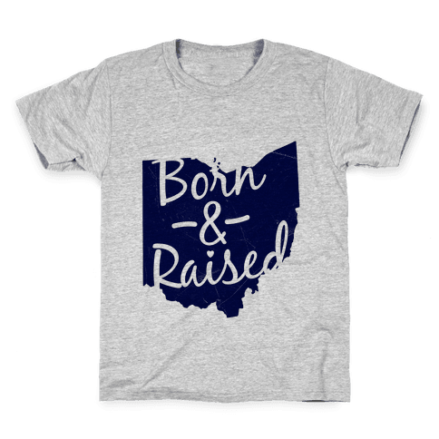 Ohio Born & Raised Kids T-Shirt