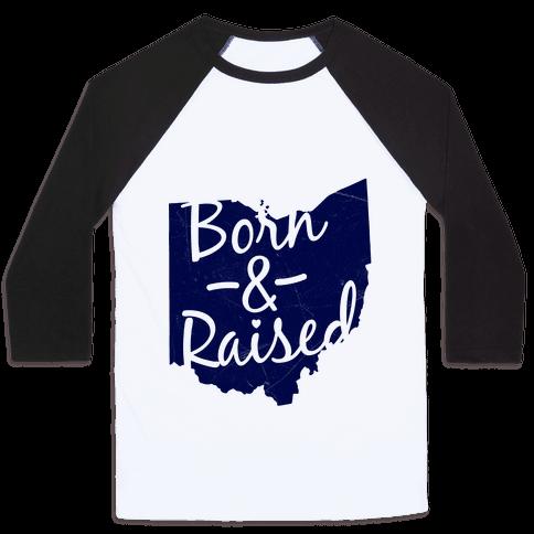 Ohio Born & Raised Baseball Tee