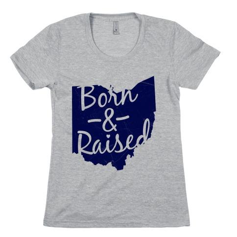 Ohio Born & Raised Womens T-Shirt