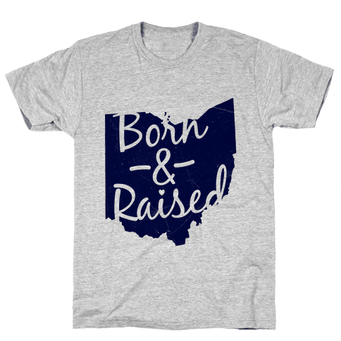 Ohio Born & Raised Mens T-Shirt