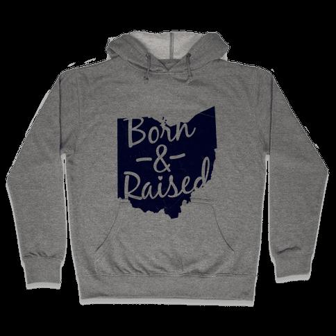 Ohio Born & Raised Hooded Sweatshirt