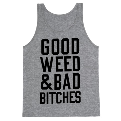 Good Weed & Bad Bitches Tank Top