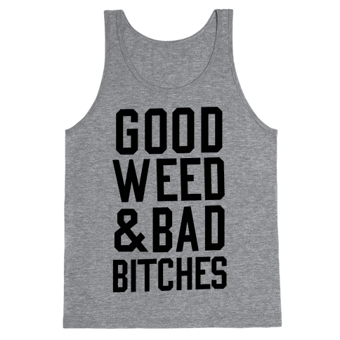 Good Weed & Bad Bitches