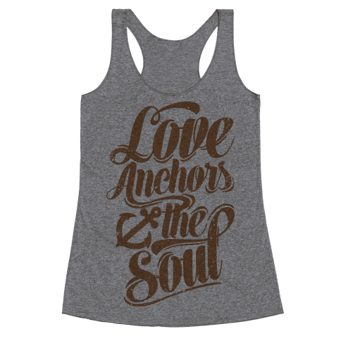 Love Anchors The Soul Racerback Tank Top