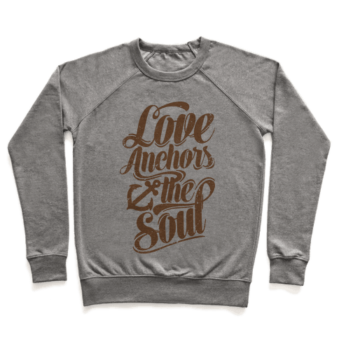 Love Anchors The Soul Pullover