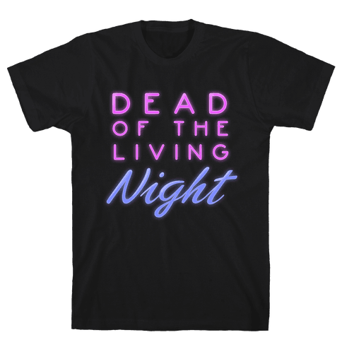 Dead of the Living Night Mens T-Shirt
