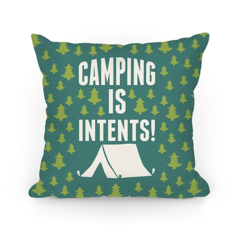 Camping Is Intents! Pillow Pillow