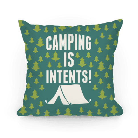 Camping Is Intents! Pillow