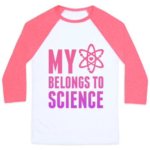 My Heart Belongs To Science Baseball Tee