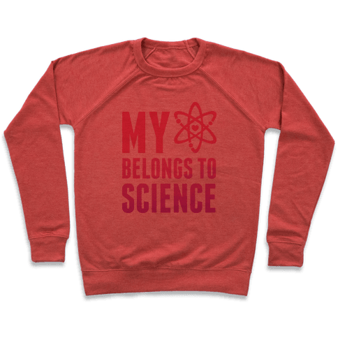 My Heart Belongs To Science Pullover