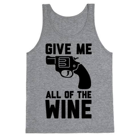 Give Me all of the Wine Tank Top