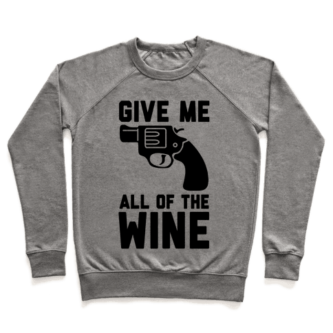 Give Me all of the Wine Pullover