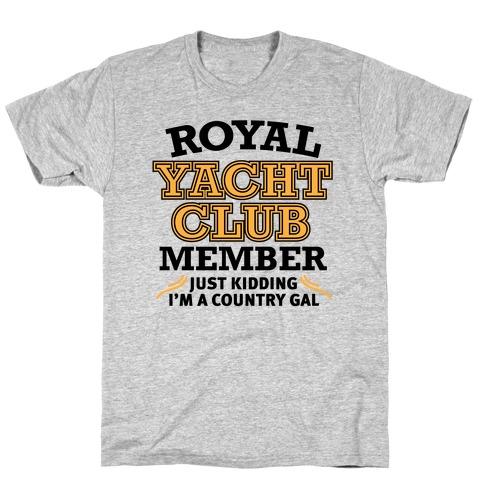 Royal Yacht Club Member (Just Kidding) Mens T-Shirt