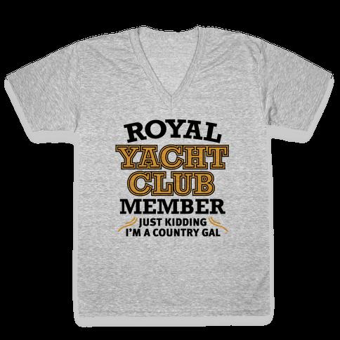 Royal Yacht Club Member (Just Kidding) V-Neck Tee Shirt