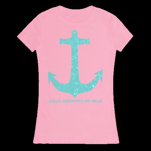 Jesus Anchors My Soul Womens T-Shirt
