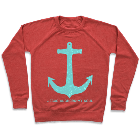 Jesus Anchors My Soul Pullover